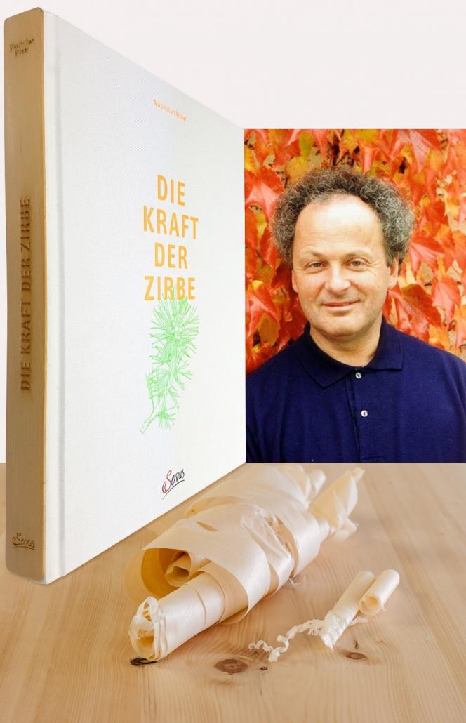 """Buch """"Die Kraft der Zirbe"""" und Portrait vom Autor Prof. Maximilian Moser, Graz"""